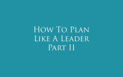 Plan Like A Leader, Part II